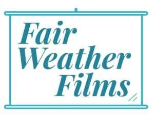 Fair Weather Films 8/13